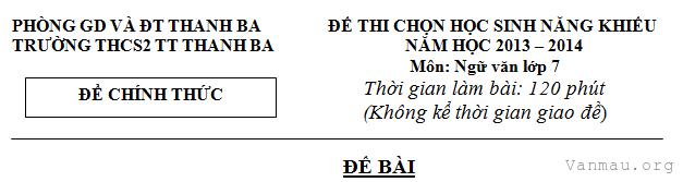 de thi chon hsg mon ngu van 7 truong thcs thanh ba nam 2013 2014 - Đề thi chọn Hsg môn Ngữ văn 7 trường THCS Thanh Ba năm 2013-2014